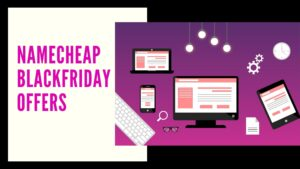 Blackfriday and cyber monday offers by Namecheap this year, Namecheap Black friday Deal