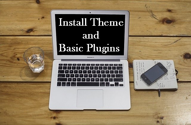 step 4 to start a wordpress blog- install theme and basic plugins