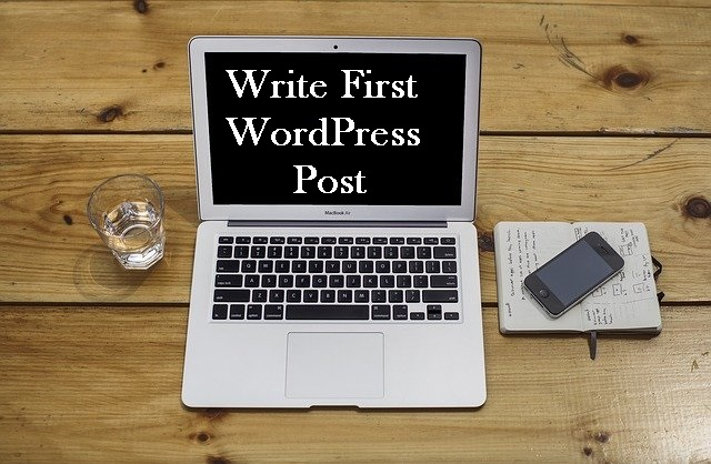 step 5 to start a wordpress blog- write first wordpress blog post