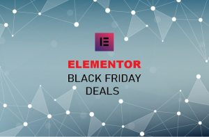ELEMENTOR BLACK FRIDAY DEALS, Elementor pro Black Friday deals