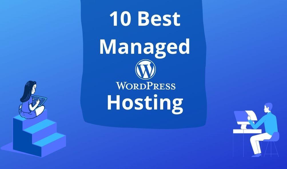 10 best managed wordpress hosting services