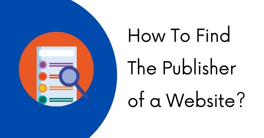 How To Find The Publisher of a Website_