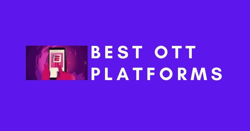 Best OTT Platforms, OTT Apps