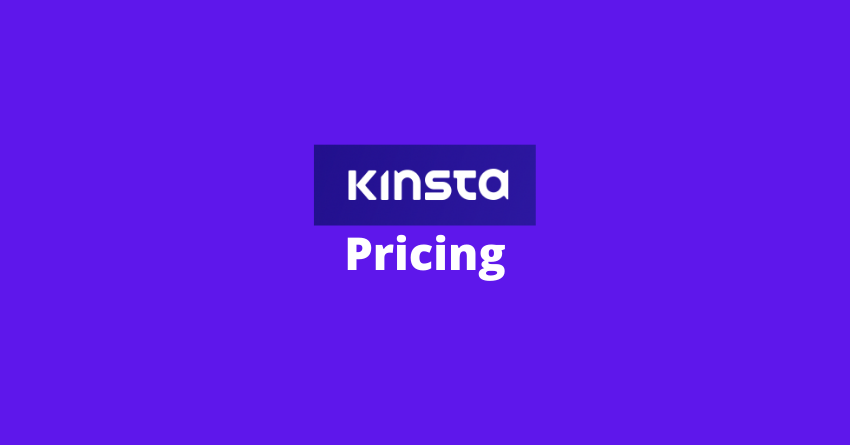Kinsta pricing, article that explains pricing of Kinsta web hosting