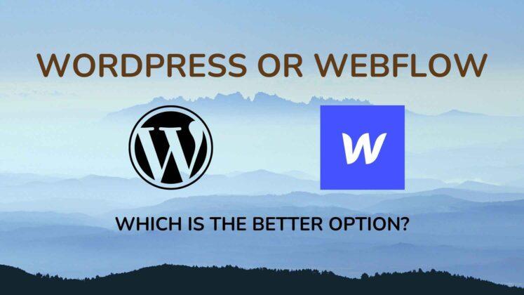 WORDPRESS OR WEBFLOW