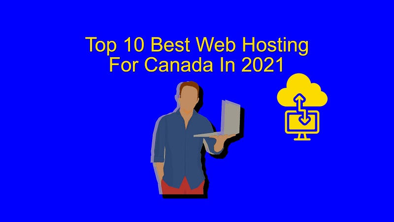 Best web hosting for Canada in 2021