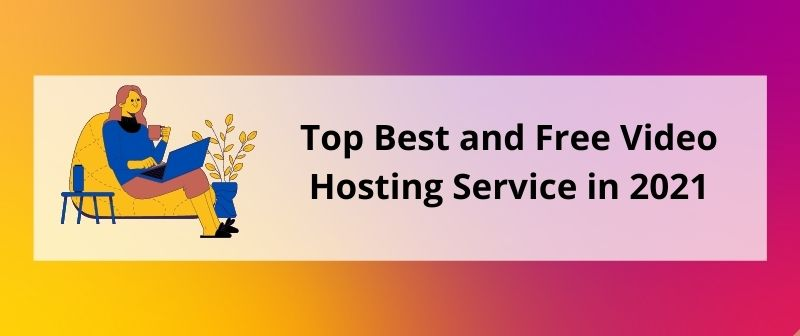 Top Best and Free Video Hosting sites